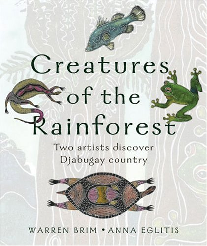 Creatures of the Rainforest: Two Artists Explore: Eqlitis, Anna