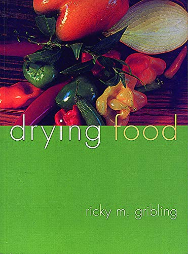 Drying Food (Paperback): Ricky M. Gribling
