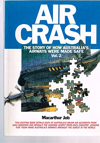 9781875671014: Aircrash: The Story of How Australia's Airways Were Made Safe Vol 2