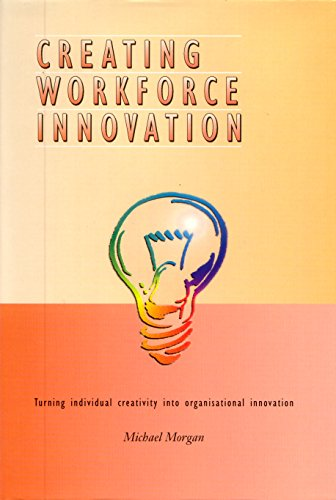 9781875680023: Creating Workforce Innovation: Turning Individual Creativity into Organizational Innovation