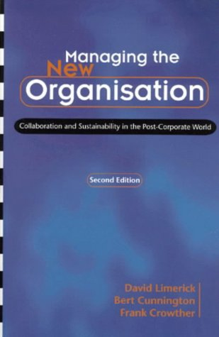 9781875680566: Managing the New Organisation: Collaboration and Sustainability in the Postcorporate World