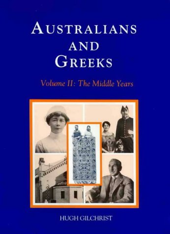 Australians and Greeks (Hardcover): Hugh Gilchrist