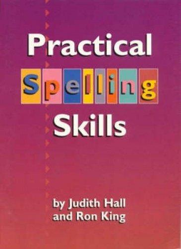 Practical Spelling Skills: Hall, Judith, King,