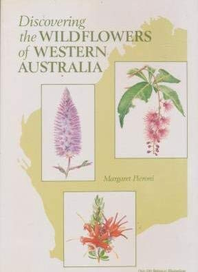 Discovering The Wildflowers Of Western Australia: Pieroni, Margaret