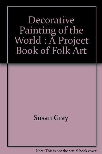 9781875746002: Decorative Painting of the World : A Project Book of Folk Art