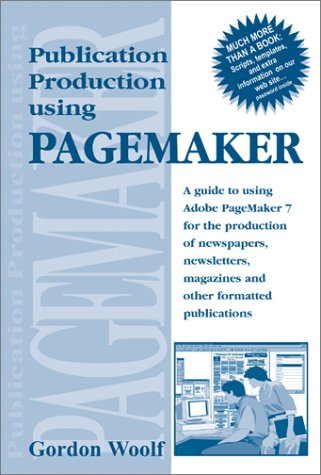 9781875750177: Publication Production Using Pagemaker: A guide to using Adobe PageMaker 7 for the production of newspapers, newsletters, magazines and other formatted publications