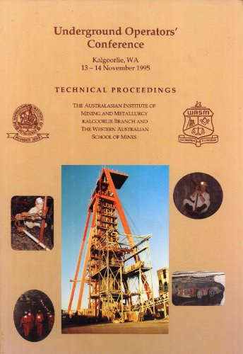 Underground Operators' Conference, Kalgoorlie, WA, 13-14 November 1995: Proceedings of the 6th...