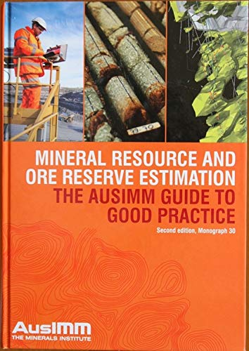 9781875776801: Mineral Resource and Ore Reserve Estimation - the AusIMM Guide to Good Practice: Monograph 23