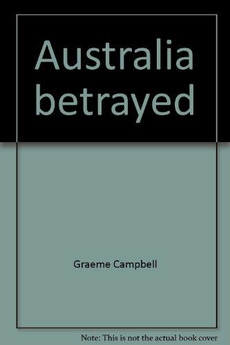 9781875778027: Australia betrayed