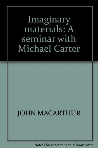 Imaginary materials: A seminar with Michael Carter (9781875792313) by John, Ed. Macarthur