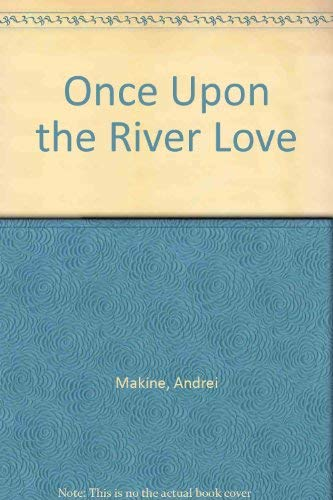 9781875847938: Once Upon the River Love