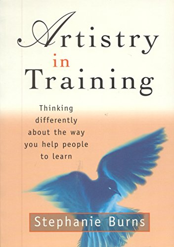 9781875889075: Artistry in Training: Thinking Differently About the Way You Help People to Learn