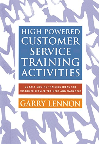 9781875889419: High Powered Customer Service Training Activities: 26 Fast Moving Training Ideas for Customer Service Trainers and Managers