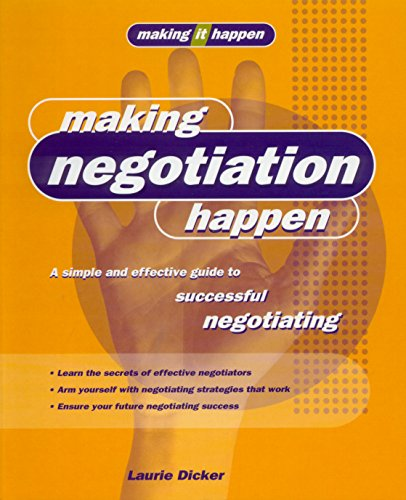 Making Negotiation Happen: A simple & effective guide to successful negotiating (Series: Making...