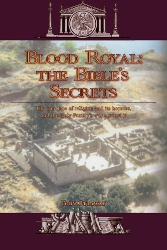 Blood Royal: The Bible's Secrets: The True: Ottaway, MR Toby