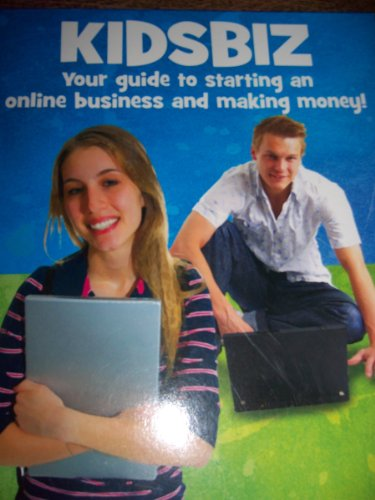 9781875899463: Kidsbiz: Your Guide to Starting an Online Business and Making Money!