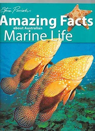 Amazing Facts about Australian Marine Life (Discover and Learn, volume 6)