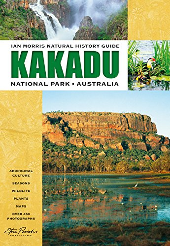 Steve Parish Natural History Guide to Kakadu: Morris, Ian