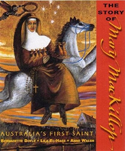 The Story of Mary MacKillop (Paperback): Bernadette Doyle
