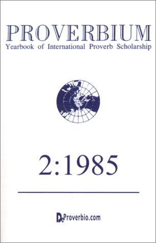 Proverbium: Yearbook of International Proverb Scholarship (No. 2, 1985): Mieder, Wolfgang