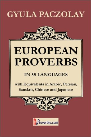 9781875943449: European Proverbs in 55 Languages with Equivalents in Arabic, Persian, Sanskrit, Chinese and Japanese