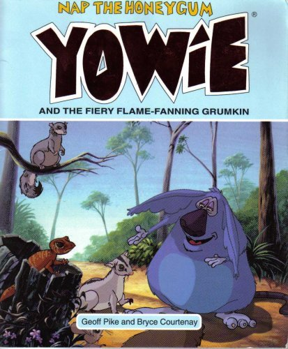 Yowies: Nap the Honeygum Yowie and the Fiery Flame-Fanning Grumkin (1875971955) by Geoff Pike; Bryce Courtenay