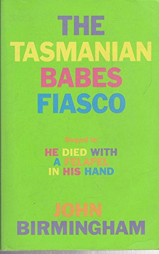 "9781875989294: The Tasmanian Babes Fiasco: Sequel to ""He Died with a Felafel in His Hand"""