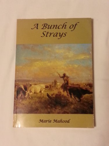 A Bunch of Strays. A Novel of the Outback.