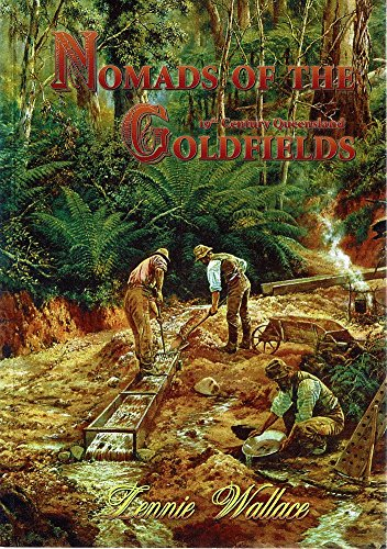 Nomads of the 19th Century Queensland Goldfields: Wallace, Lennie