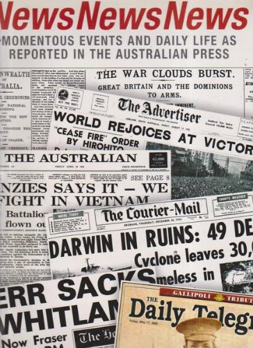 9781875999569: NewsNewsNews: Momentous Events and Daily Life as Reported in the Australian Press