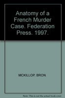9781876067069: Anatomy of a French Murder Case (Institute of Criminology Monographs)