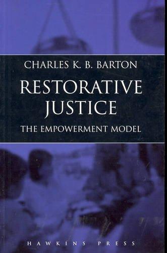 Restorative Justice: The Empowerment Model: Barton, Charles K. B.