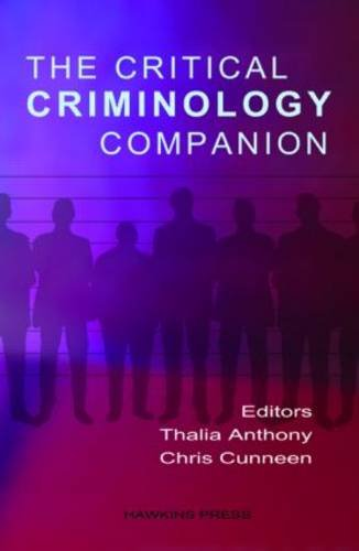 The Critical Criminology Companion: Thalia Anthony, Chris Cunneen