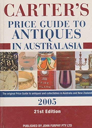 Carter's Price Guide to Antiques in Australasia 2005. 21st Edition: Mcvey, Trent (editor)