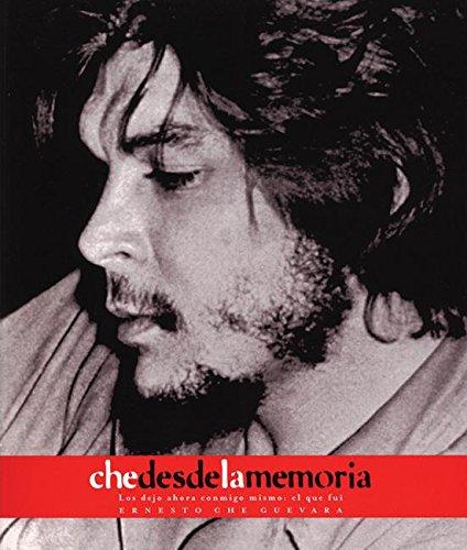 Che desde la Memoria: El que fui (Che Guevara Publishing Project) (Spanish Edition): Guevara, ...