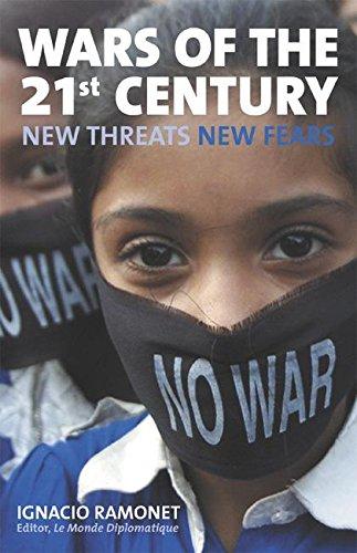 Wars of the 21st Century: New Threats,: Ignacio Ramonet