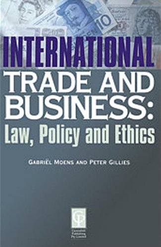 9781876213251: INTERNATIONAL TRADE AND BUSINESS: Law, Policy and Ethics