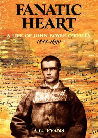 9781876268046: Fanatic Heart - A Life of John Boyle O'Reilly 1844-1890