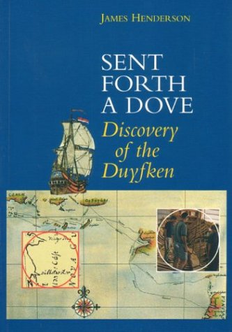 9781876268244: Sent Forth A Dove: Discovery of the Duyfken