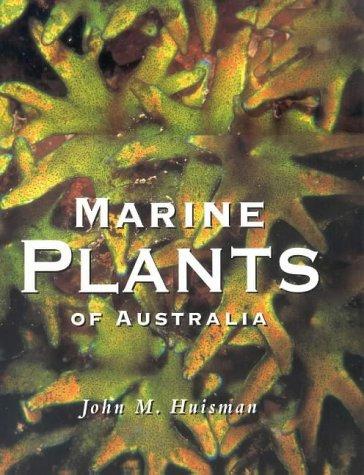 Marine Plants of Australia: Huisman, John