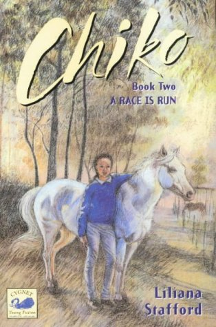 Chiko: A Race is Run (Bk. 2): Stafford, Liliana