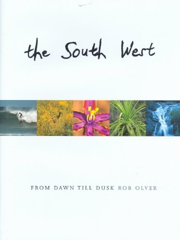 South West: From Dawn Till Dusk: Olver, Rob