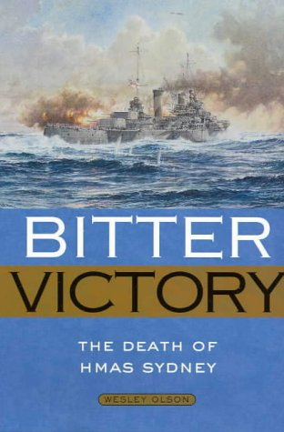 9781876268916: Bitter Victory: The Death of HMAS Sydney