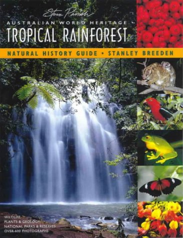 Australian World Heritage Tropical Rainforest Natural History Guide (1876282118) by Stanley Breeden