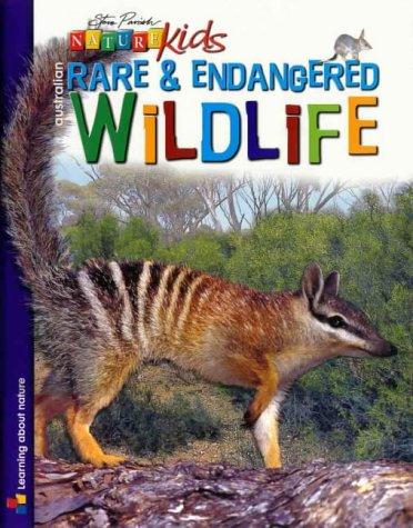 9781876282721: Australian Rare & Endangered Wildlife (Steve Parish Nature Kids)