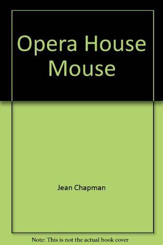 Opera House Mouse: Chapman, Jean