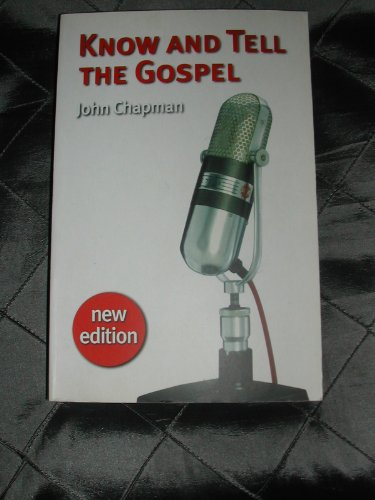 Know and Tell the Gospel: John Chapman