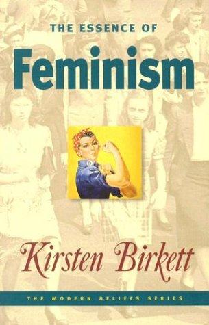 9781876326258: The Essence of Feminism (Modern Beliefs)