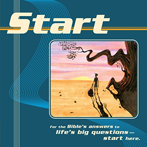 Start: For the Bible's Answers to Life's Big Questions - Start Here: Al Horn