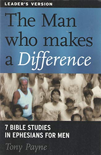 9781876326319: Man Who Makes a Difference: 7 Bible Studies in Ephesians for Men: Leader's Manual